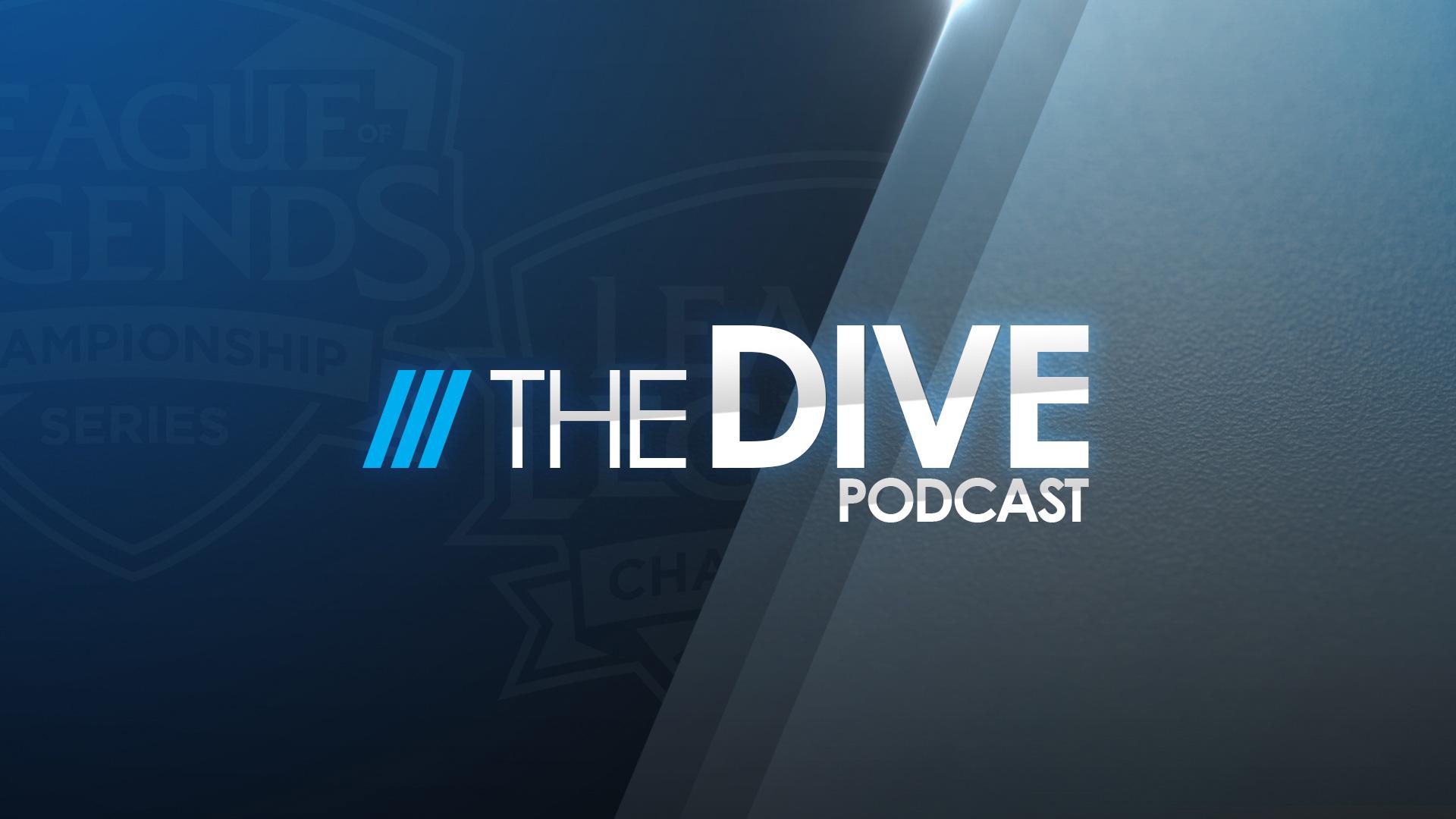 The Dive – A League of Legends Esports Podcast – League of